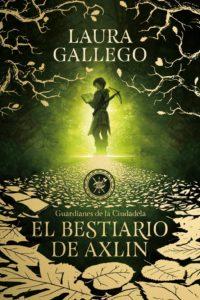 El Bestiario de Axlin (Guardianes de la Ciudadela Libro I) – Laura Gallego García