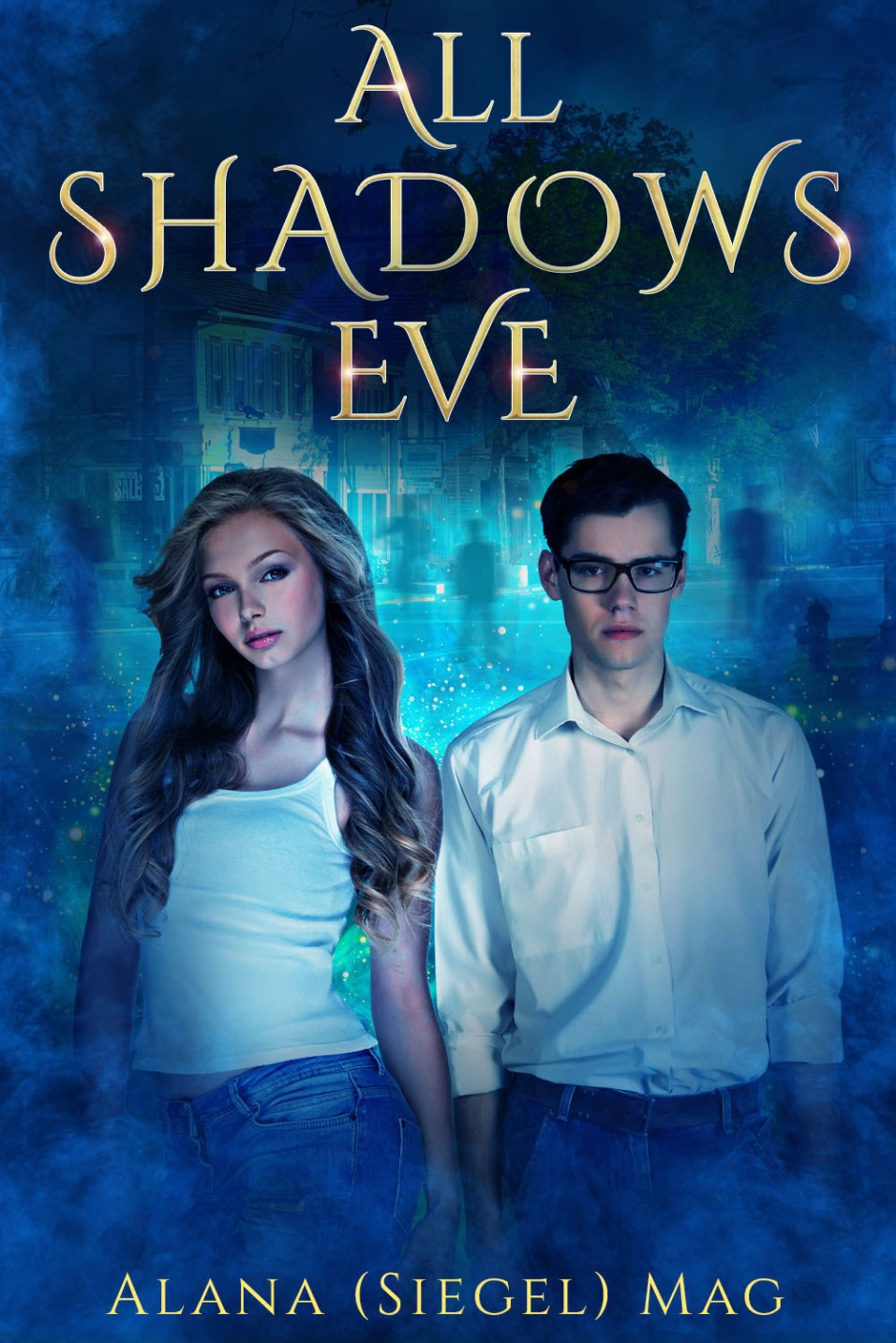 All Shadows Eve (The Parallel Universe Libro 1) – Alana Siegel Mag