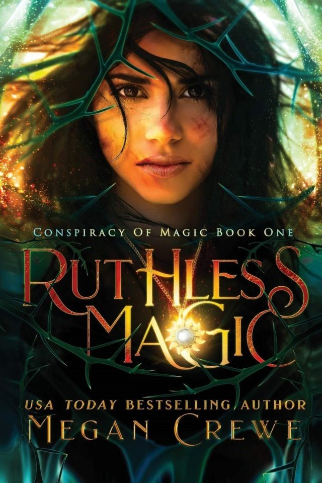 Ruthless Magic (Conspiracy of Magic Book 1) – Megan Crewe