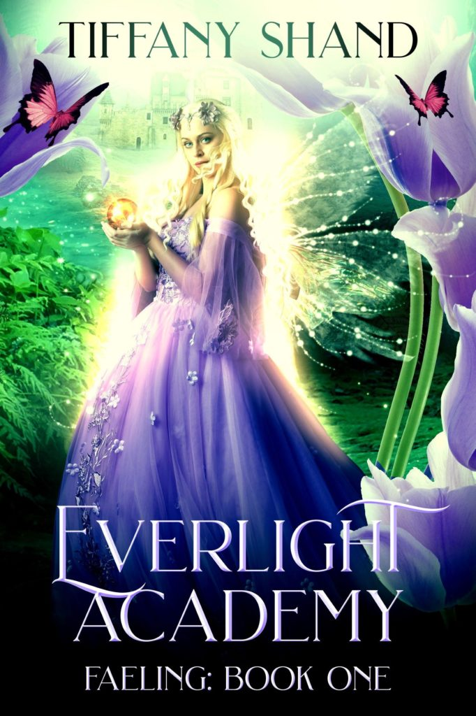 Everlight Academy (Faeling Book 1) – Tiffany Shand