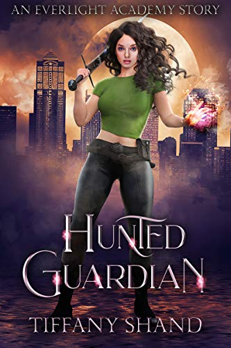 Hunted Guardian: Una Historia de Everlight Academy – Tiffany Shand