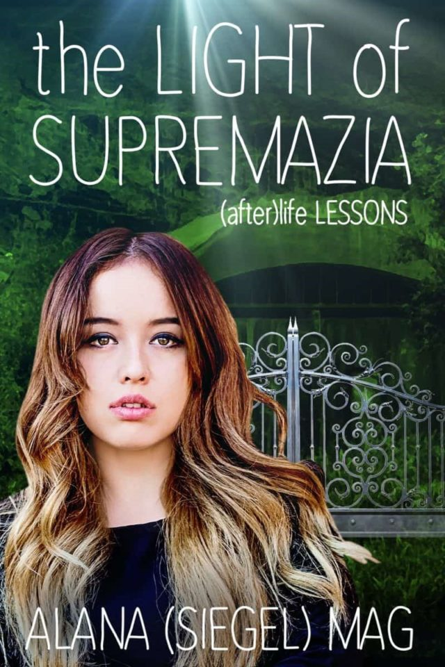 The Light of Supremazia ((after)life lessons Libro 1) – Alana (Siegel) Mag