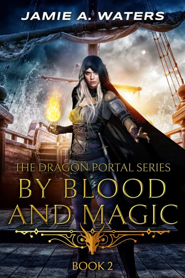 By Blood and Magic (The Dragon Portal Book II) – Jamie A. Waters