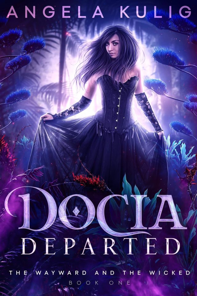 Docia Departed (The Wayward and the Wicked Libro 1) – Angela Kulig