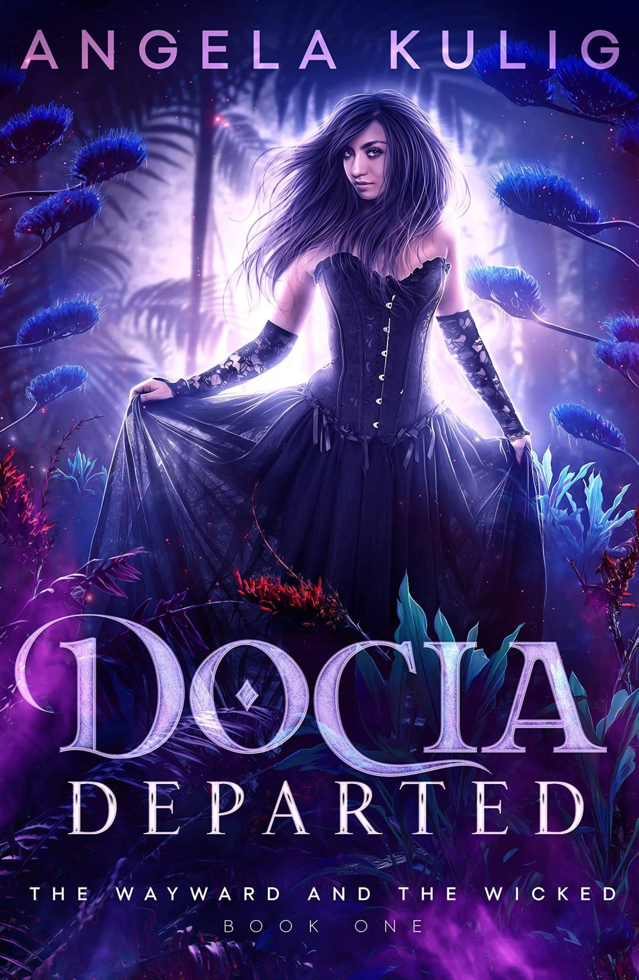 Docia Departed (The Wayward and the Wicked Book 1) – Angela Kulig