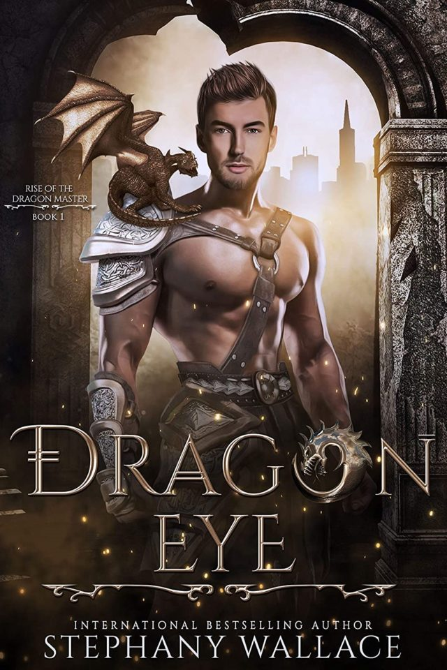 Dragon Eye (Rise of the Dragon Master Book 1) – Stephany Wallace