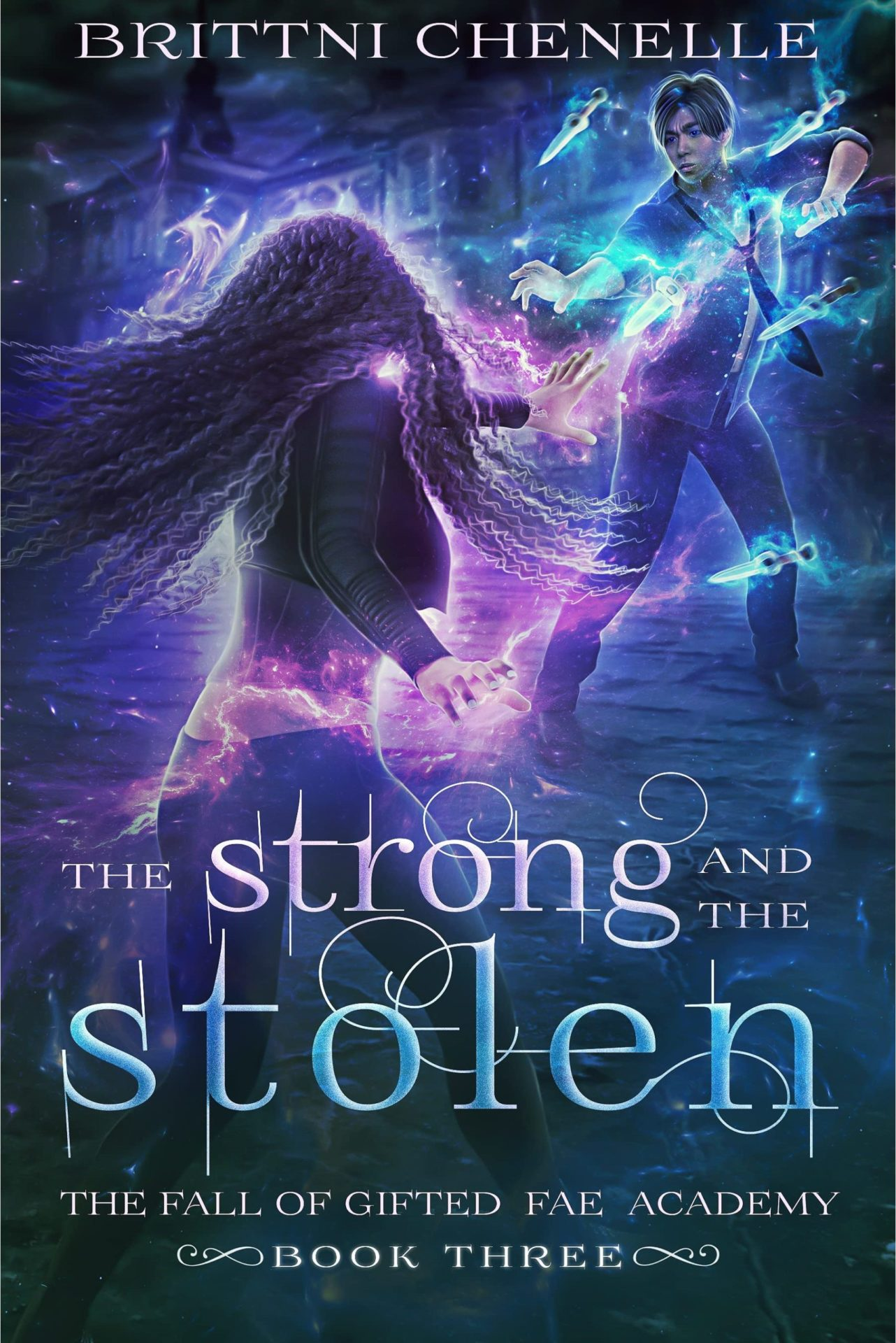 The Strong & The Stolen (Gifted Fae Academy Book 3) – Brittni Chenelle