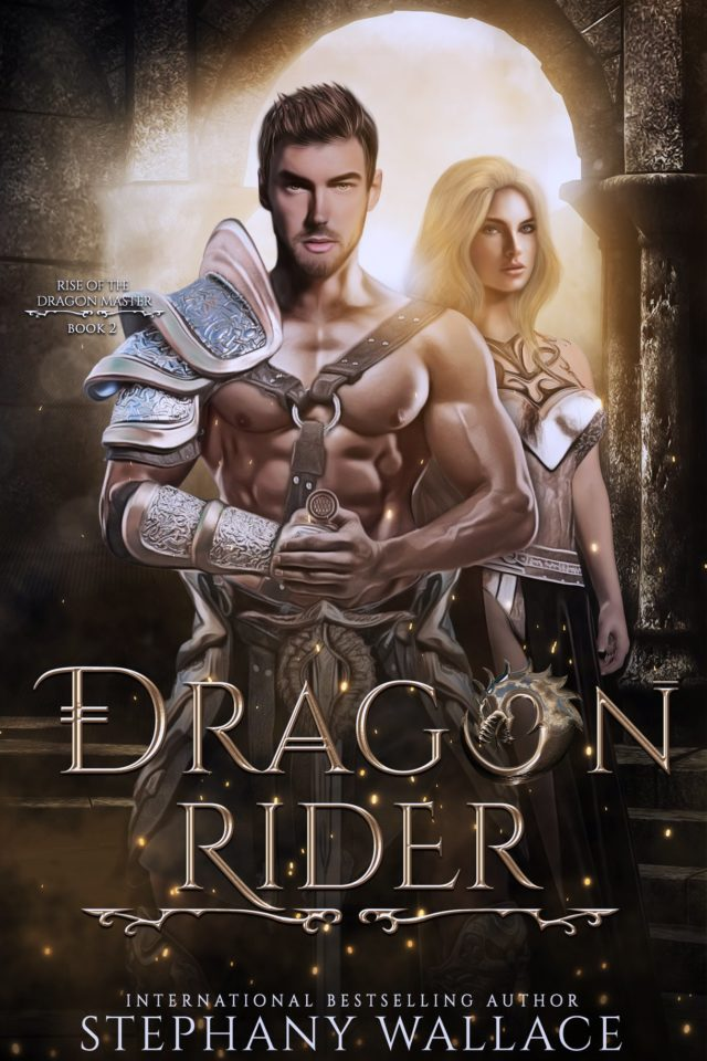 Dragon Rider (Rise of the Dragon Master Libro 2) – Stephany Wallace