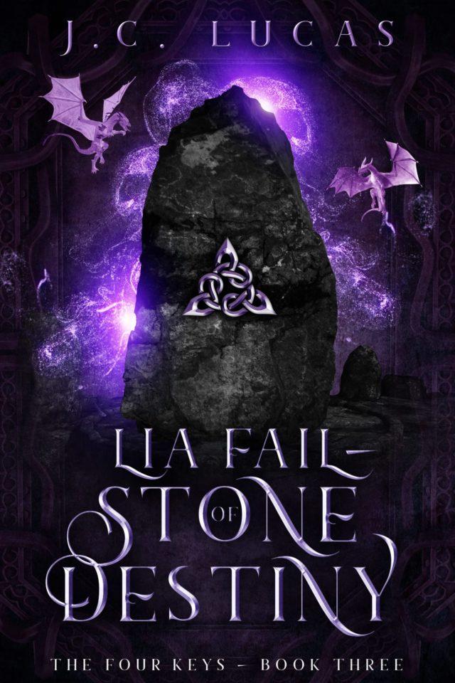 Lia Fail – Stone of Destiny (The Four Keys Book 3) – J.C. Lucas