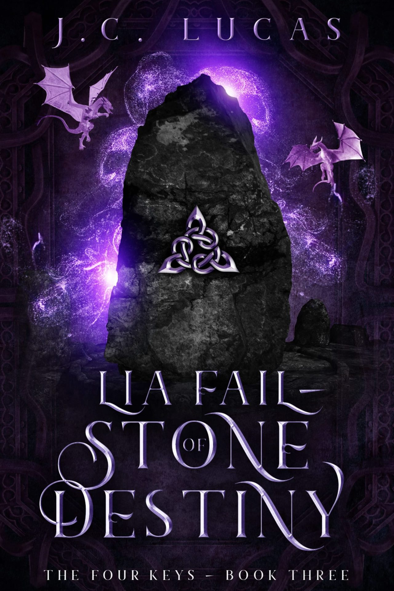 Lia Fail – Stone of Destiny (The Four Keys Book 3) – J.C. Lucas