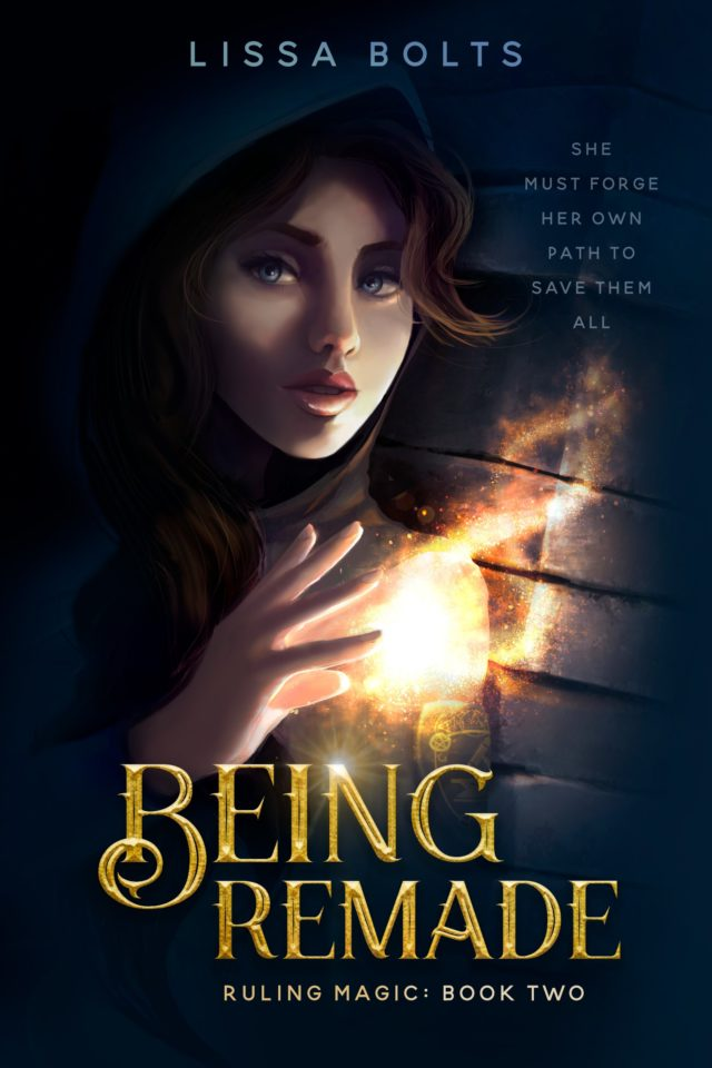 Being Remade (Ruling Magic Libro 2) – Lissa Bolts